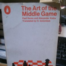 Libros: THE ART OF THE MIDDLE GAME, PAUL KERES AND ALEXANDER KOTOV.. Lote 184647511