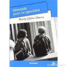 Libros: EDUCANDO PARA LA IGUALDAD (MARÍA CALVO) EUNSA 2011. Lote 187300583