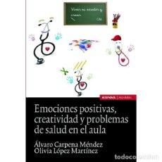 Libros: EMOCIONES POSITIVAS, CREATIVIDAD Y PROBLEMAS DE SALUD EN EL AULA (CARPENA / LÓPEZ) EUNSA 2012. Lote 187308276