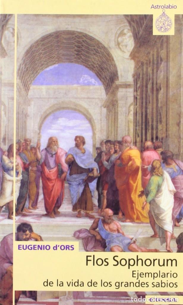 FLOS SOPHORUM. EJEMPLARIO DE LA VIDA DE LOS GRANDES SABIOS (EUGENIO D'ORS) EUNSA 2001 (Libros Nuevos - Educación - Pedagogía)