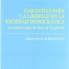 Libros: GARANTÍAS PARA LA LIBERTAD EN LA SOCIEDAD DEMOCRÁTICA (ALFONSO OSORIO DE REBELLÓN) EUNSA 2003. Lote 189752056