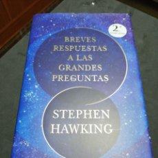 Libros: BREVES RESPUESTAS A LAS GRANDES PREGUNTAS. STEPHEN HAWKING. Lote 190624876