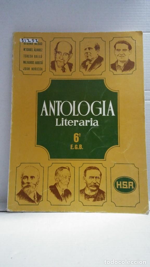 31252 - ANTOLOGIA LITERARIA - 6ª EGB - EDITORIAL SANTIAGO RODRIGUEZ S.A. - AÑO 1974 (Libros Nuevos - Educación - Pedagogía)