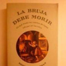 Libros: LA BRUJA DEBE MORIR. CASHDAN, SHELDON. DEBATE. Lote 192006668