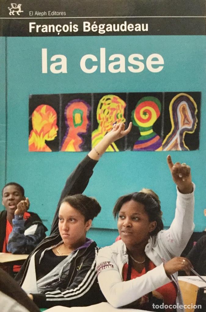 LA CLASE. FRANÇOIS BÉGAUDEAU. NUEVO REF: AX 477 (Libros Nuevos - Educación - Pedagogía)