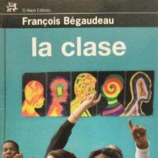 Libros: LA CLASE. FRANÇOIS BÉGAUDEAU. NUEVO REF: AX 477. Lote 194716276