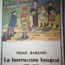 Libros: LA INSTRUCCIÓN INTEGRAL. MIJAIL BAKUNIN. Lote 195992668