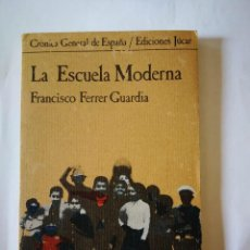 Libros: LA ESCUELA MODERNA. FRANCISCO FERRER GUARDIA. Lote 198527485