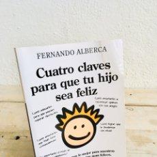 Libros: CUATRO CLAVES PARA QUE TU HIJO SEA FELIZ LIBRO FERNANDO ALBERCA. Lote 201939215