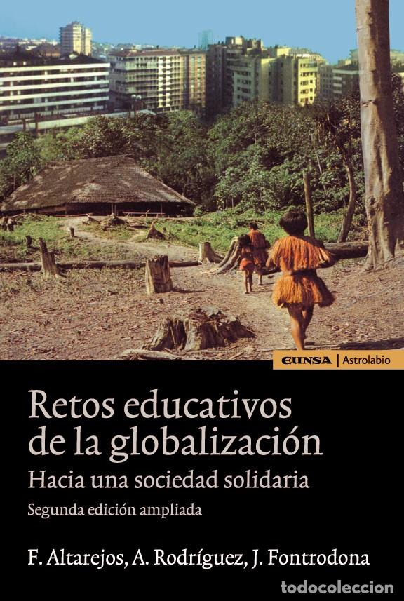 RETOS EDUCATIVOS DE LA GLOBALIZACIÓN (VV.AA) EUNSA 2007 (Libros Nuevos - Educación - Pedagogía)