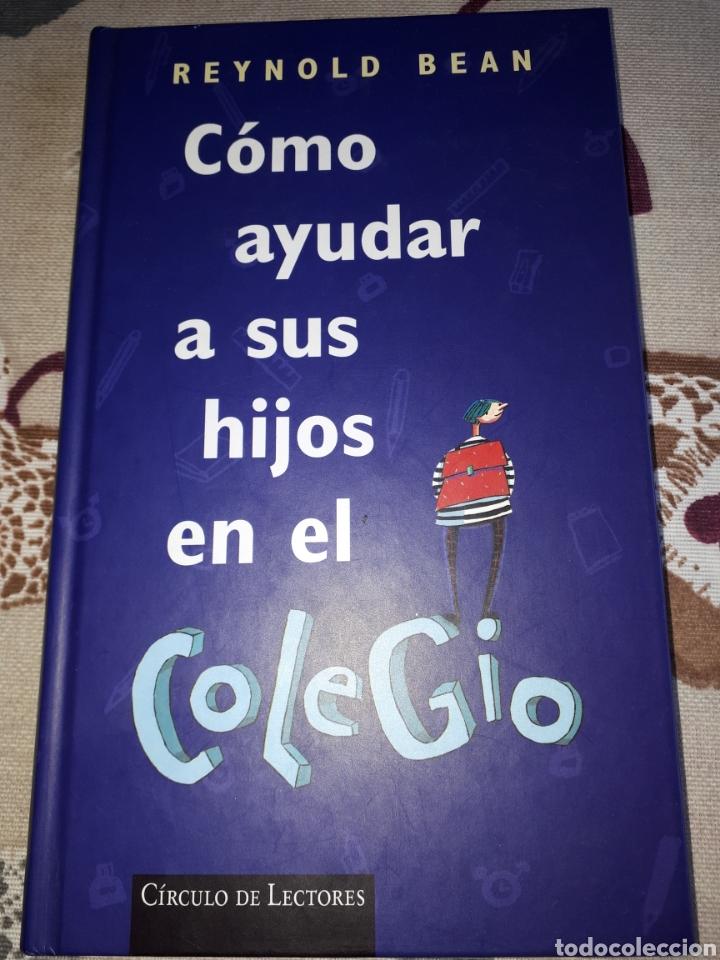 LIBRO. REYNOLD BEAN.COMO AYUDAR A SUS HIJOS EN EL COLEGIO.NUEVO. (Libros Nuevos - Educación - Pedagogía)