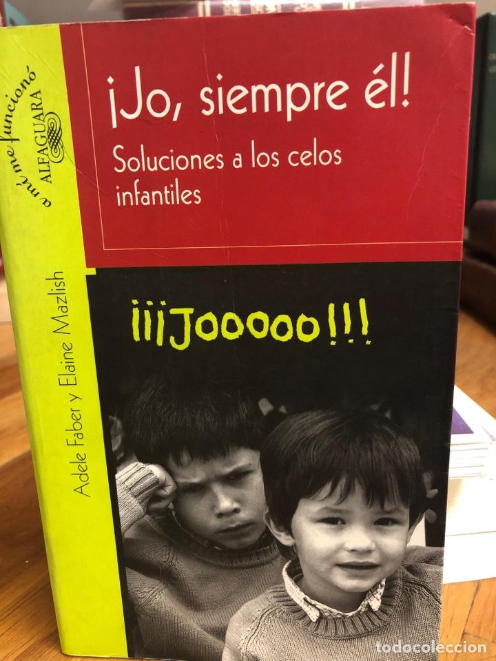 JO, SIEMPRE ÉL! SOLUCIONES A LOS CELOS INFANTILES (Libros Nuevos - Educación - Pedagogía)