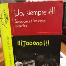 Livres: JO, SIEMPRE ÉL! SOLUCIONES A LOS CELOS INFANTILES. Lote 208465111