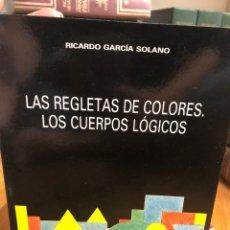 Libros: LAS REGLETAS DE COLORES. LOS CUERPOS LÓGICOS. Lote 208470360