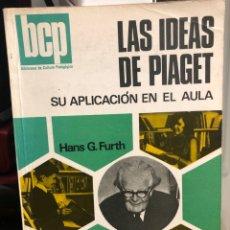 Libros: LAS IDEAS DE PIAGET. SU APLICACIÓN EN EL AULA. Lote 208471806