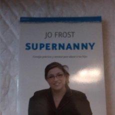 Libros: SUPERNANNY. JO FROST. PLANETA. 2012.. Lote 209728411