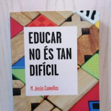Libros: EDUCAR NO ÉS TAN DIFÍCIL - M. JESÚS COMELLAS - EUMO EDITORIAL - VIC, 2014. Lote 210597215