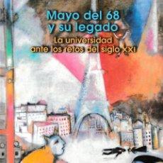 Libros: MAYO DEL 68 Y SU LEGADO. LA UNIVERSIDAD ANTE LOS RETOS DEL SIGLO XXI - F.U.E. 2020. Lote 211426455