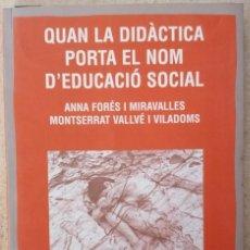 Libros: QUAN LA DIDÀCTICA PORTA EL NOM D'EDUCACIÓ SOCIAL - FORÉS I VALLVÉ - CLARET - 2010. Lote 213202195