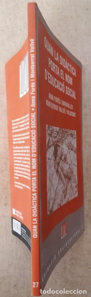 Libros: QUAN LA DIDÀCTICA PORTA EL NOM DEDUCACIÓ SOCIAL - FORÉS I VALLVÉ - CLARET - 2010 - Foto 4 - 213202195