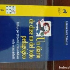 Libros: UN DIARIO DE CLASE NO DEL TODO PEDAGÓGICO. Lote 215804277