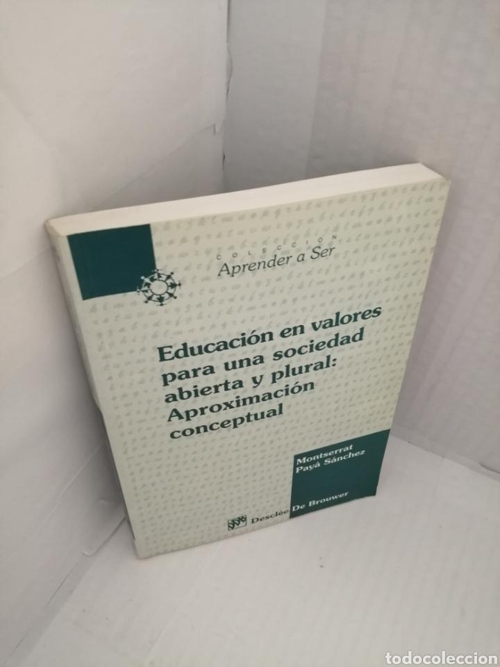 Libros: Educacion en Valores Para una Sociedad Abierta y Plural: Aproximacion Conceptual (Dedicado autor) - Foto 4 - 216985315