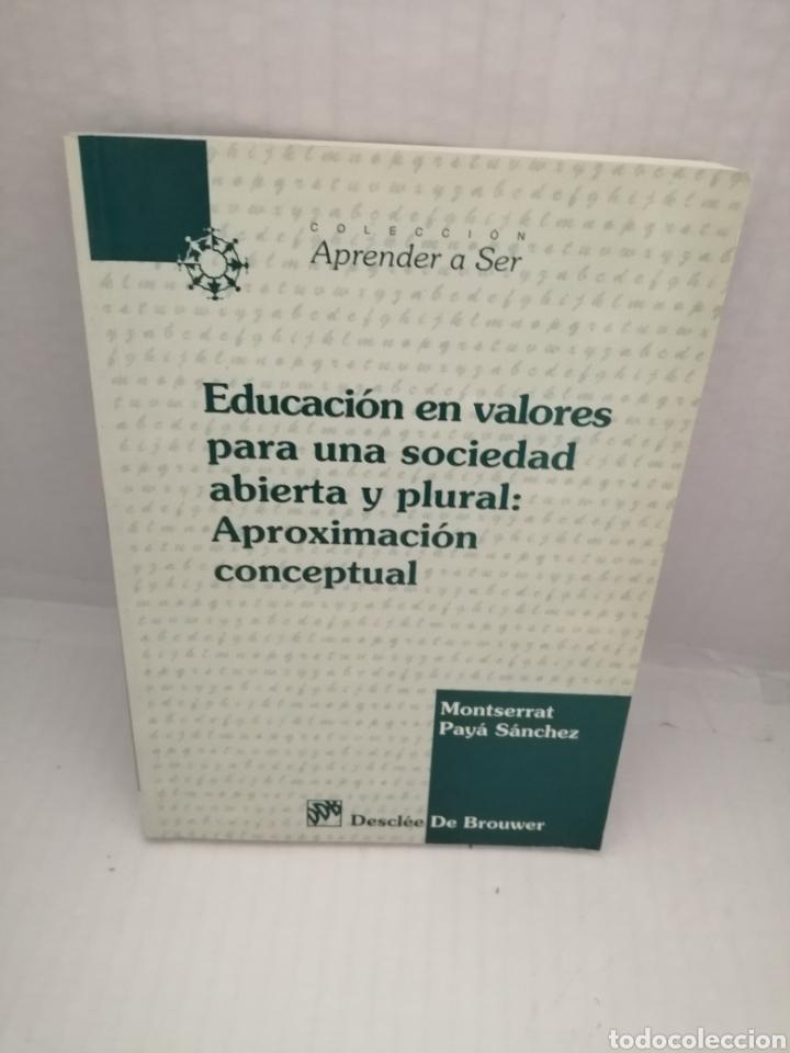 EDUCACION EN VALORES PARA UNA SOCIEDAD ABIERTA Y PLURAL: APROXIMACION CONCEPTUAL (DEDICADO AUTOR) (Libros Nuevos - Educación - Pedagogía)