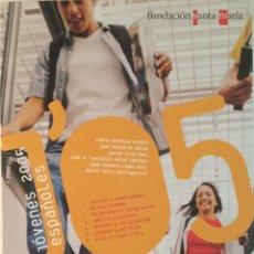 Libros: JÓVENES ESPAÑOLES 2005. NUEVO. REF: AX796. Lote 217075850