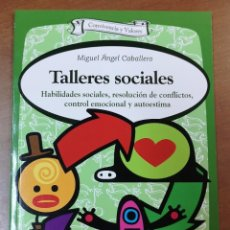 Libros: TALLERES SOCIALES-MIGUEL ANGEL CABALLERO-CONVIVENCIA Y VALORES-HABILIDADES SOCIALES- EDITORIAL CCS. Lote 218399240