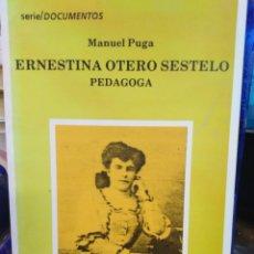 Libros: ERNESTINA OTERO SESTELO PEDAGOGA-MANUEL PUGA-DO CASTRO SERIE DOCUMENTOS,1992,ILUSTRADO PROFUSAMENTE. Lote 218780072