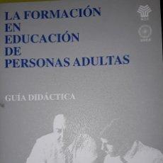 Libros: LA FORMACIÓN EN EDUCACION DE PERSONAS ADULTAS.. Lote 221812101