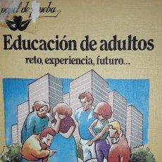 Libros: EDUCACION DE ADULTOS, RETO, EXPERIENCIA, FUTURO.... Lote 221812665