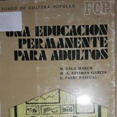 Libros: UNA EDUCACION PERMANENTE PARA ADUTOS. Lote 221814181