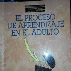 Libros: EL PROCESO DE APRENDIZAJE EN EL ADULTO. Lote 221814762