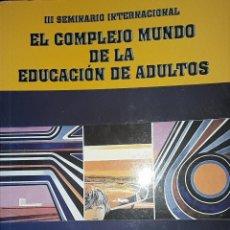 Libros: EL COMPLEJO MUNDO DE LA EDUCCIÓN DE ADULTOS.. Lote 221939808
