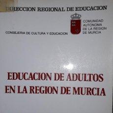Libros: EDUCACIÓN DE ADULTOS EN LA REGIÓN DE MURCIA. ANTONO ALCARAZ.. Lote 221940526