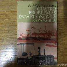 Libri: RAMÓN TAMAMES: CUATRO PROBLEMAS DE LA ECONOMÍA ESPAÑOLA. Lote 222003788