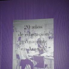 Libros: 20 AÑOS DE EDUCACION PERMANENTE EN ARAGON. Lote 222055551