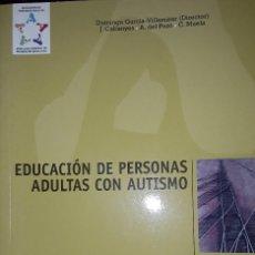 Libros: EDUCACION DE PERSONAS ADULTAS CON AUTISMO. Lote 222055778