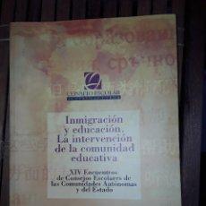 Libros: INMIGRACION Y EDUCACION. LA INTERVENCION DE LA COMUNIDAD EDUATIVA. Lote 222221333