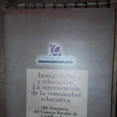 Libros: INMIGRACION Y EDUCACION. LA INTEVENCION DE LA COMUNIDD EDUCATIVA. Lote 222221600