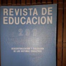 Libros: REVISTA DE EDUCACION Nº 299. DESCENTRALIZACION Y EVALUACION DE LOS SISTEMAS EDUCATIVOS. Lote 222221847