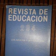 Libros: REVISTA DE EDUCACION, Nº 294. LOS ADULTOS Y LA EDUCACION.. Lote 222222063
