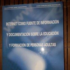 Libros: INTERNET COMO FUENTE DE INFORMACIÓN Y DOCUMENTACION SOBRE LA EDUCACION Y FORM. DE PERSONAS ADULTAS. Lote 222223017