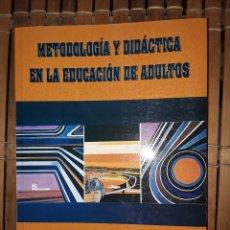 Libros: METODOLOGIA Y DIDACTICA EN LA EDUCACION DE ADULTOS. Lote 222223545