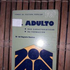 Libros: EL ADULTO. SUS CARACTERÍSTICAS Y SU FORMACIÓN. Lote 222223906