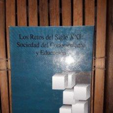 Libros: LOS RETOS DEL SIGLO XXI: SOCIEDAD DEL CONOCIMINETO Y EDUCACION.. Lote 222224291