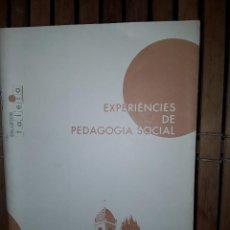 Libros: EXPERIENCIES DE PEDAGOGIA SOCIAL. Lote 222224817