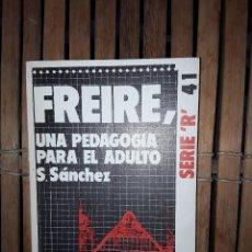 Libros: FREIRE, UNA PEDAGOGÍA PARA EL ADULTO. Lote 222225007