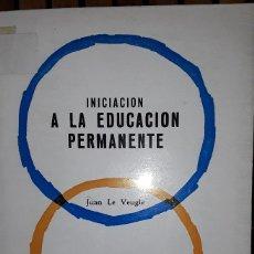 Libros: INICIACION A LA EDUCACION PERMANENTE. JUAN LE VEUGLE.. Lote 222225492